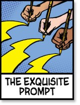 The Exquisite Prompt